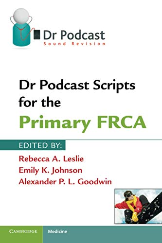 9781107401013: Dr Podcast Scripts for the Primary FRCA