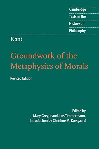 9781107401068: Kant: Groundwork of the Metaphysics of Morals (Cambridge Texts in the History of Philosophy)