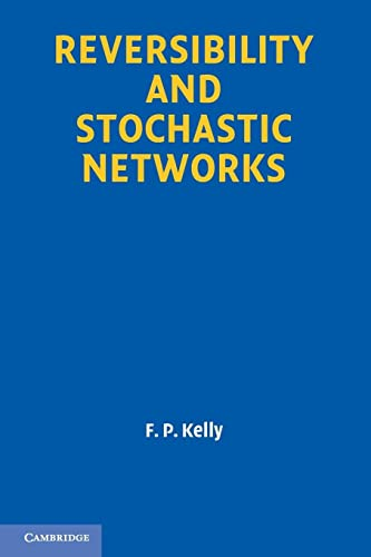 9781107401150: Reversibility and Stochastic Networks (Cambridge Mathematical Library)