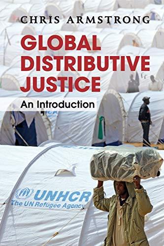 Global Distributive Justice: An Introduction: Armstrong, Chris