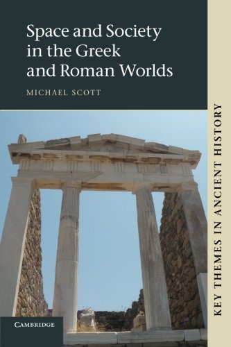 Space and Society in the Greek and Roman Worlds.: SCOTT, M.,