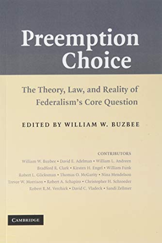 9781107402324: Preemption Choice: The Theory, Law, and Reality of Federalism's Core Question