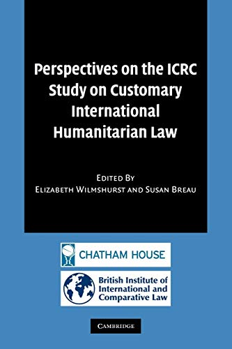 9781107402386: Perspectives on the ICRC Study on Customary International Humanitarian Law