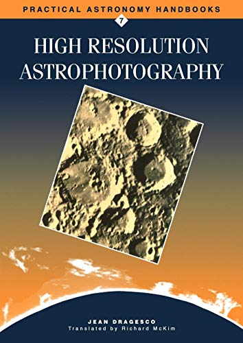 9781107402737: High Resolution Astrophotography Paperback (Practical Astronomy Handbooks)