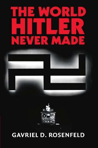 9781107402751: The World Hitler Never Made: Alternate History and the Memory of Nazism (New Studies in European History)