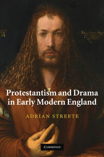9781107402775: Protestantism and Drama in Early Modern England