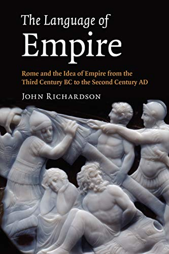 9781107402799: The Language of Empire: Rome and the Idea of Empire from the Third Century BC to the Second Century AD