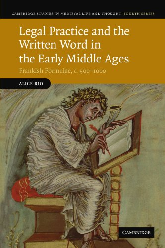 9781107402836: Legal Practice and the Written Word in the Early Middle Ages: Frankish Formulae, c.500-1000 (Cambridge Studies in Medieval Life and Thought: Fourth Series)