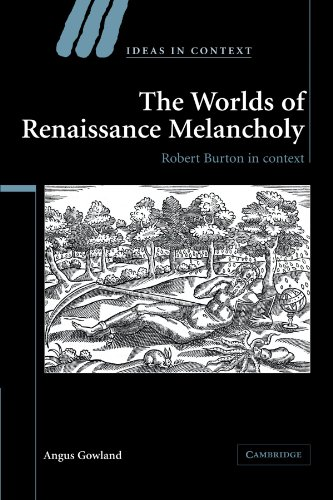 9781107403017: The Worlds of Renaissance Melancholy: Robert Burton in Context (Ideas in Context)