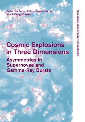 9781107403116: Cosmic Explosions in Three Dimensions: Asymmetries in Supernovae and Gamma-Ray Bursts (Cambridge Contemporary Astrophysics)
