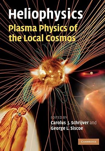 9781107403222: Heliophysics: Plasma Physics of the Local Cosmos Paperback