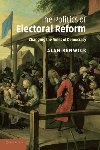 9781107403253: The Politics of Electoral Reform: Changing the Rules of Democracy