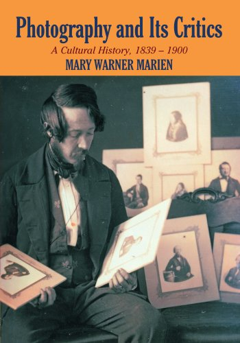 Photography and Its Critics: A Cultural History,: Marien, Mary Warner
