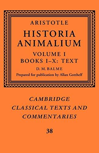 9781107403413: Aristotle: 'Historia Animalium': Volume 1, Books I-X: Text (Cambridge Classical Texts and Commentaries)