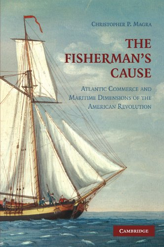 9781107403970: The Fisherman's Cause: Atlantic Commerce and Maritime Dimensions of the American Revolution