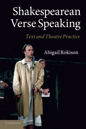 Shakespearean Verse Speaking: Text and Theatre Practice: Rokison, Abigail