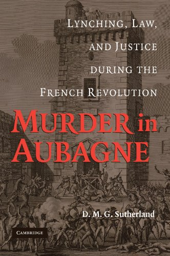 9781107404281: Murder in Aubagne: Lynching, Law, and Justice during the French Revolution