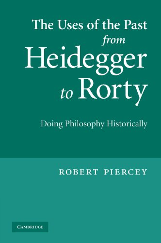 9781107404328: The Uses of the Past from Heidegger to Rorty: Doing Philosophy Historically