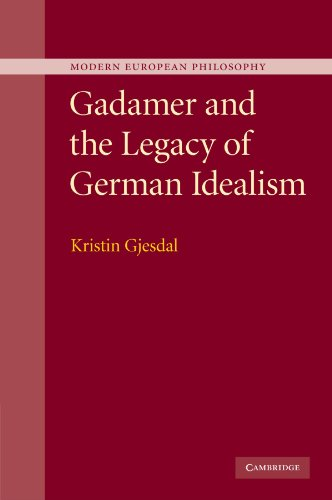 9781107404335: Gadamer and the Legacy of German Idealism (Modern European Philosophy)