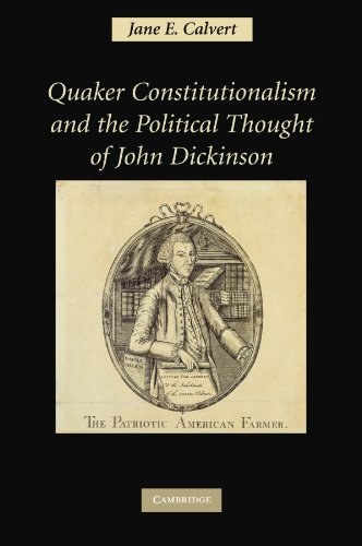 9781107404359: Quaker Constitutionalism and the Political Thought of John Dickinson