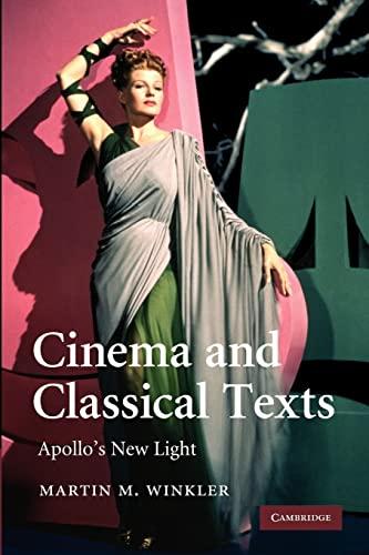 9781107404366: Cinema and Classical Texts: Apollo's New Light
