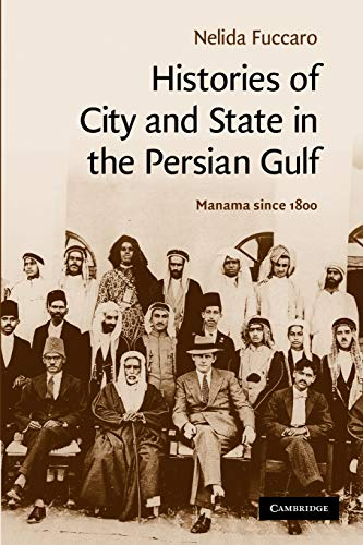 9781107404441: Histories of City and State in the Persian Gulf: Manama since 1800 (Cambridge Middle East Studies)