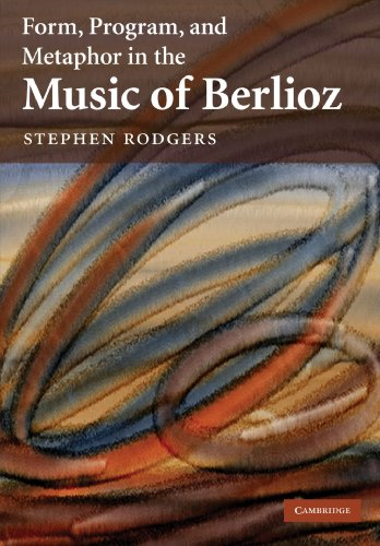 9781107404687: Form, Program, and Metaphor in the Music of Berlioz