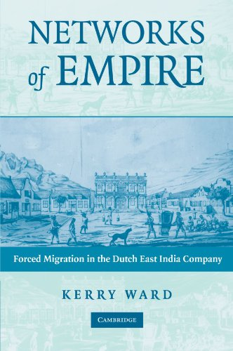 9781107404731: Networks of Empire: Forced Migration in the Dutch East India Company (Studies in Comparative World History)
