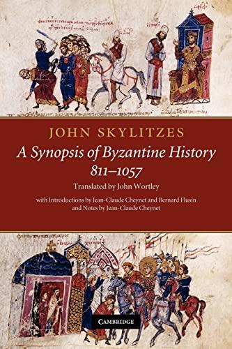 John Skylitzes: A Synopsis of Byzantine History, 811-1057: Translation and Notes: Skylitzes, John; ...