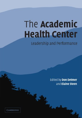 9781107405073: The Academic Health Center: Leadership and Performance