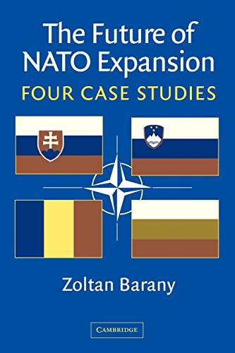 9781107405189: The Future of NATO Expansion: Four Case Studies