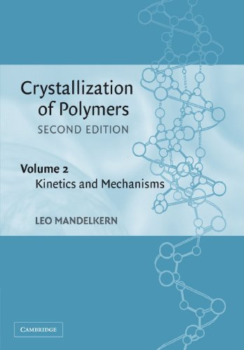 9781107405462: Crystallization of Polymers: Volume 2, Kinetics and Mechanisms 2nd Edition Paperback