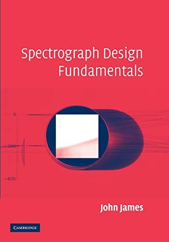 9781107405486: Spectrograph Design Fundamentals