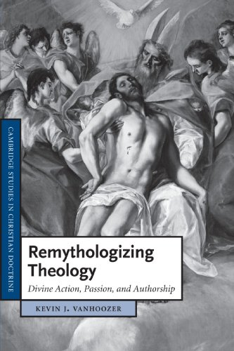 9781107405578: Remythologizing Theology: Divine Action, Passion, and Authorship (Cambridge Studies in Christian Doctrine)