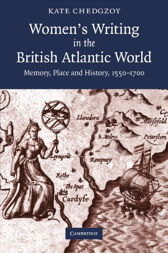 9781107405912: Women's Writing in the British Atlantic World: Memory, Place and History, 1550-1700