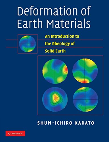 9781107406056: Deformation of Earth Materials: An Introduction to the Rheology of Solid Earth