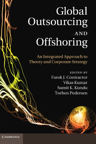 Global Outsourcing and Offshoring: An Integrated Approach to Theory and Corporate Strategy (...