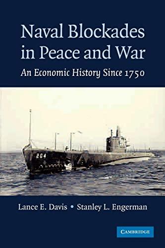 Naval Blockades in Peace and War: An Economic History since 1750: Lance E. Davis