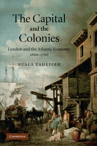 9781107406353: The Capital and the Colonies: London and the Atlantic Economy 1660-1700
