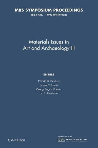Materials Issues in Art and Archaeology III: EDITED BY PAMELA
