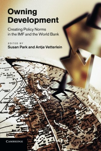 9781107407046: Owning Development: Creating Policy Norms in the IMF and the World Bank
