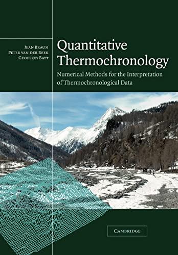 Quantitative Thermochronology: JEAN BRAUN , PETER VAN DER BEEK , GEOFFREY BATT