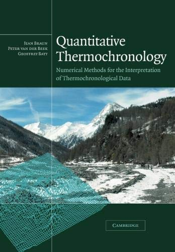 9781107407152: Quantitative Thermochronology: Numerical Methods for the Interpretation of Thermochronological Data