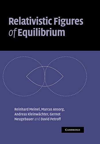Relativistic Figures of Equilibrium: REINHARD MEINEL , MARCUS ANSORG , ANDREAS KLEINWäCHTER , ...
