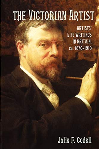 9781107407404: The Victorian Artist: Artists' Life Writings in Britain, c.1870-1910