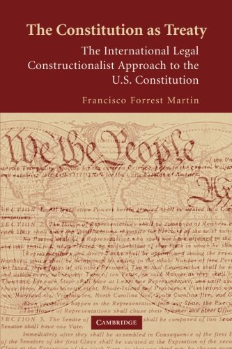 9781107407848: The Constitution as Treaty: The International Legal Constructionalist Approach to the US Constitution
