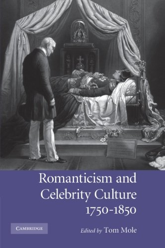 Romanticism and Celebrity Culture, 1750-1850: Tom Mole