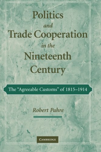 Politics and Trade Cooperation in the Nineteenth Century: ROBERT PAHRE
