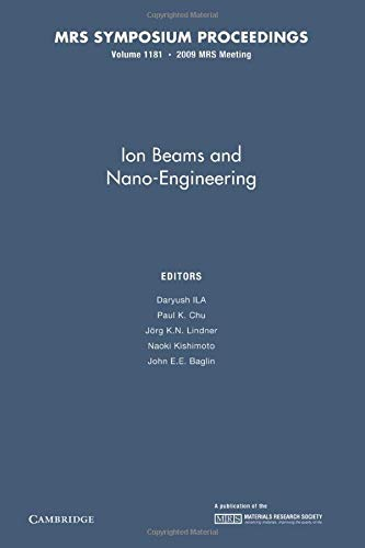 9781107408234: Ion Beams and Nano-Engineering: Volume 1181 (MRS Proceedings)