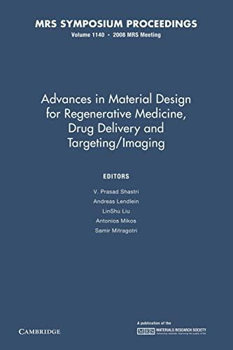 Advances in Material Design for Regenerative Medicine, Drug Delivery and TargetingImaging Volume ...